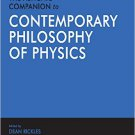 Ebook 978-0754655183 The Ashgate Companion to Contemporary Philosophy of Physics