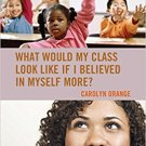 Ebook 978-1475806519 What Would My Class Look Like If I Believed in Myself More?
