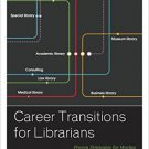 Ebook 978-1442263727 Career Transitions for Librarians: Proven Strategies for Moving to Another T