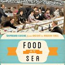 Ebook 978-1442227361 Food at Sea: Shipboard Cuisine from Ancient to Modern Times (Food on the Go)