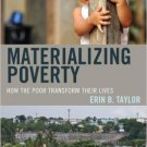Ebook 978-0759124219 Materializing Poverty: How the Poor Transform Their Lives (Anthropology of D