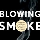 Ebook 978-1442215146 Blowing Smoke: Rethinking the War on Drugs without Prohibition and Rehab