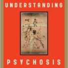 Ebook 978-1442205925 Understanding Psychosis: Issues, Treatments, and Challenges for Sufferers an