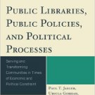Ebook 978-1442233461 Public Libraries, Public Policies, and Political Processes: Serving and Tran