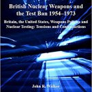 Ebook 978-1409411123 British Nuclear Weapons and the Test Ban 1954–1973: Britain, the United Stat