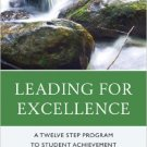 Ebook 978-1610489829 Leading for Excellence: A Twelve Step Program to Student Achievement