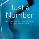 Ebook 978-0754672067 Just a Number: An International Legal Analysis on Age Discrimination: 0