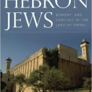 Ebook 978-0742566156 Hebron Jews: Memory and Conflict in the Land of Israel