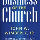 Ebook 978-1566994040 The Business of the Church: The Uncomfortable Truth that Faithful Ministry R