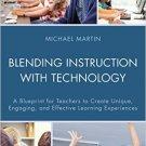 Ebook 978-1475827002 Blending Instruction with Technology: A Blueprint for Teachers to Create Uni