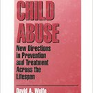 Ebook 978-0761910954 Child Abuse: New Directions in Prevention and Treatment across the Lifespan