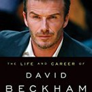 Ebook 978-1442229921 The Life and Career of David Beckham: Football Legend, Cultural Icon