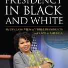 Ebook 978-1442238411 The Presidency in Black and White: My Up-Close View of Three Presidents and