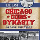 Ebook 978-1442253308 The Last Chicago Cubs Dynasty: Before the Curse