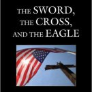 Ebook 978-0742562592 The Sword, the Cross, and the Eagle: The American Christian Just War Traditi