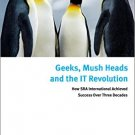 Ebook 978-1442242807 Geeks, Mush Heads and the IT Revolution: How SRA International Achieved Succ