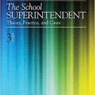 Ebook 978-1452241081 The School Superintendent: Theory, Practice, and Cases