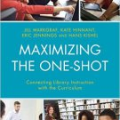 Ebook 978-1442238657 Maximizing the One-Shot: Connecting Library Instruction with the Curriculum