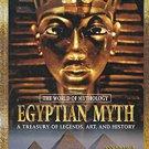 Ebook 978-0765681058 Egyptian Myth: A Treasury of Legends, Art, and History: A Treasury of Legend