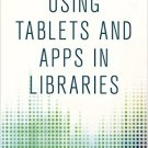 Ebook 978-1442243903 Using Tablets and Apps in Libraries (Library Technology Essentials)