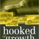 Ebook 978-0742527188 Hooked on Growth: Economic Addictions and the Environment