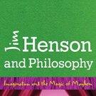Ebook 978-1442246645 Jim Henson and Philosophy: Imagination and the Magic of Mayhem
