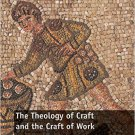 Ebook 978-1472476517 The Theology of Craft and the Craft of Work: From Tabernacle to Eucharist
