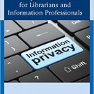 Ebook 978-1442228818 Information Privacy Fundamentals for Librarians and Information Professional