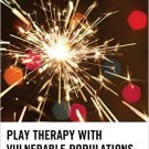 Ebook 978-1442232525 Play Therapy with Vulnerable Populations: No Child Forgotten