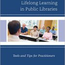 Ebook 978-1442269521 Creating and Promoting Lifelong Learning in Public Libraries: Tools and Tips
