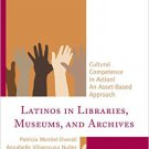 Ebook 978-1442258495 Latinos in Libraries, Museums, and Archives: Cultural Competence in Action!