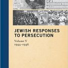 Ebook 978-1442243361 Jewish Responses to Persecution: 1944–1946 (Documenting Life and Destruction