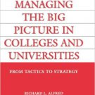 Ebook 978-0275985288 Managing the Big Picture in Colleges and Universities: From Tactics to Strat