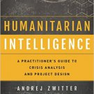 Ebook 978-1442249486 Humanitarian Intelligence: A Practitioner's Guide to Crisis Analysis and Pro
