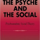 Ebook 978-0742513082 Between the Psyche and the Social: Psychoanalytic Social Theory