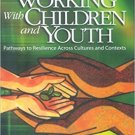 Ebook 978-1412904056 Handbook for Working with Children and Youth: Pathways to Resilience Across