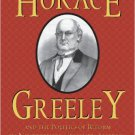 Ebook 978-0742551008 Horace Greeley and the Politics of Reform in Nineteenth-Century America (Ame