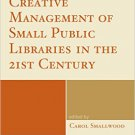 Ebook 978-1442243552 Creative Management of Small Public Libraries in the 21st Century