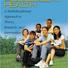 Ebook 978-0761929116 Adolescent Health: A Multidisciplinary Approach to Theory, Research, and Int
