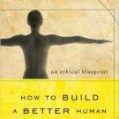 Ebook 978-1442217638 How to Build a Better Human: An Ethical Blueprint