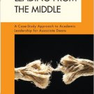 Ebook 978-1442204645 Leading from the Middle: A Case-Study Approach to Academic Leadership for As