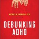 Ebook 978-1475827378 Debunking ADHD: 10 Reasons to Stop Drugging Kids for Acting Like Kids