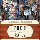 Ebook 978-1442272385 Food on the Rails: The Golden Era of Railroad Dining (Food on the Go)