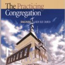 Ebook 978-1566993050 The Practicing Congregation: Imagining a New Old Church