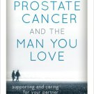 Ebook 978-1442214538 Prostate Cancer and the Man You Love: Supporting and Caring for Your Partner