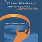 Ebook 978-1566993005 Clergy, Retirement, and Wholeness: Looking Forward to the Third Age