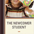 Ebook 978-1475825596 The Newcomer Student: An Educator's Guide to Aid Transitions