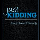 Ebook 978-1442213371 Just Kidding: Using Humor Effectively