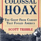 Ebook 978-0742560512 A Colossal Hoax: The Giant from Cardiff that Fooled America