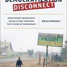 Ebook 978-1442269347 The Democratization Disconnect: How Recent Democratic Revolutions Threaten t